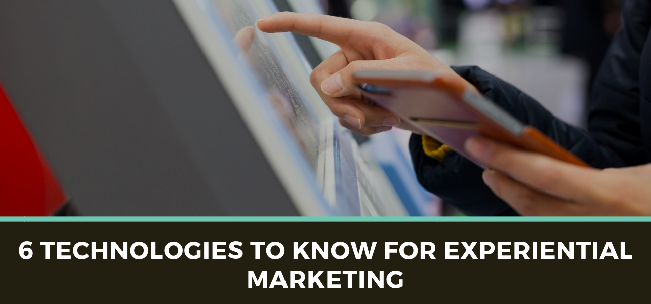 6 Technologies to Know for Experiential Marketing